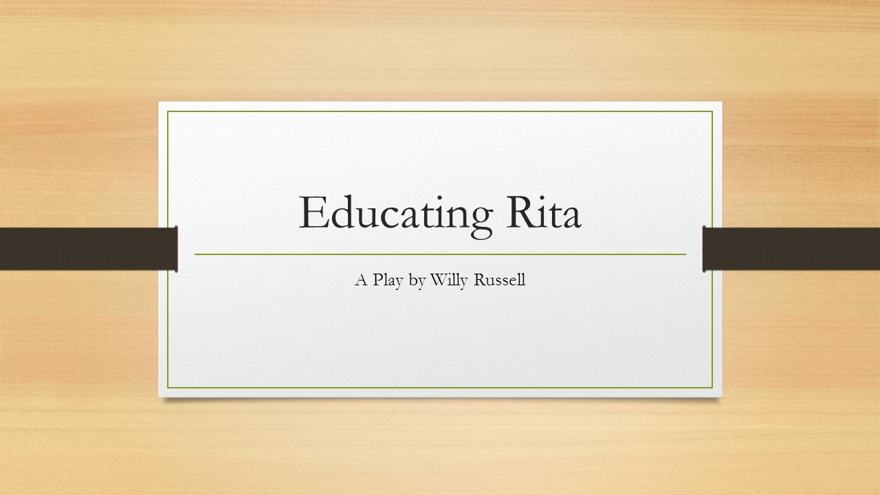 educating rita essay act 2 scene 1 Educating rita by willy russell  the banquet scene (act 1 scene 5) (2)  introduction to the dramatic device at the start of educating.