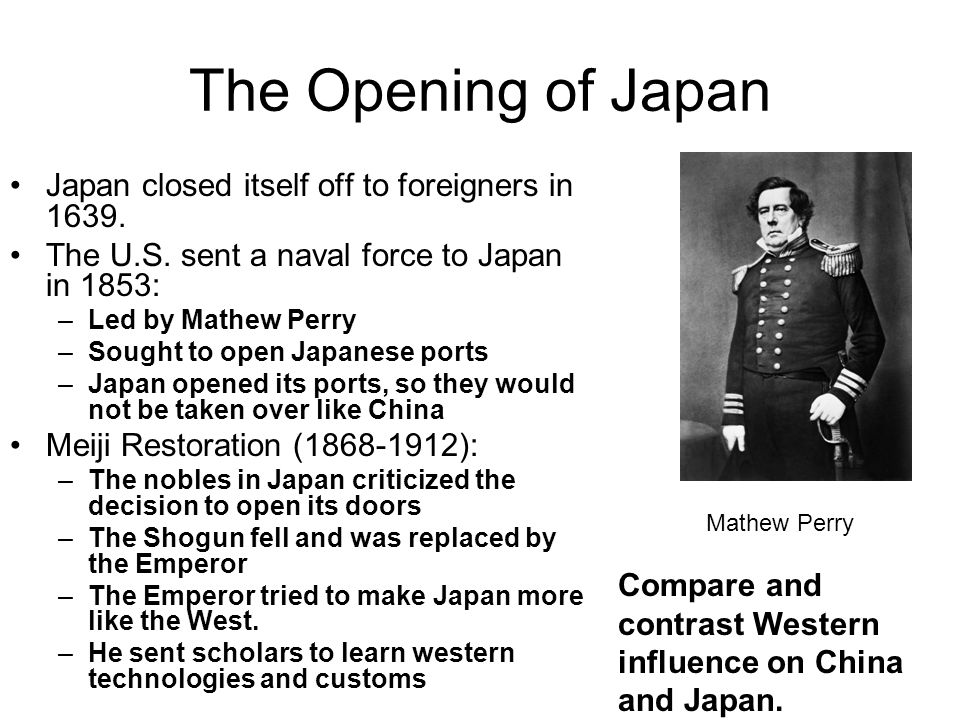 The Opening of Japan Japan closed itself off to foreigners in 1639.