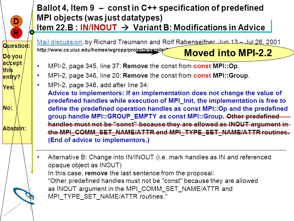 Ballot 4, Item 9 – const in C++ specification of predefined MPI objects (was just datatypes) Item 22.B : IN/INOUT  Variant B: Modifications in Advice