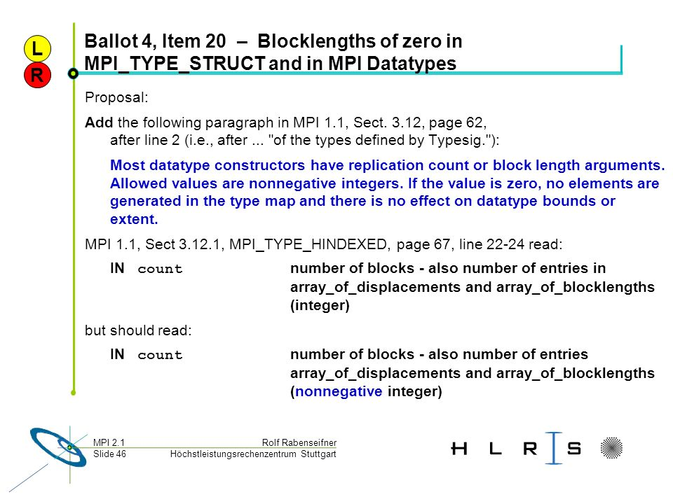 L Ballot 4, Item 20 – Blocklengths of zero in MPI_TYPE_STRUCT and in MPI Datatypes. R. Proposal: