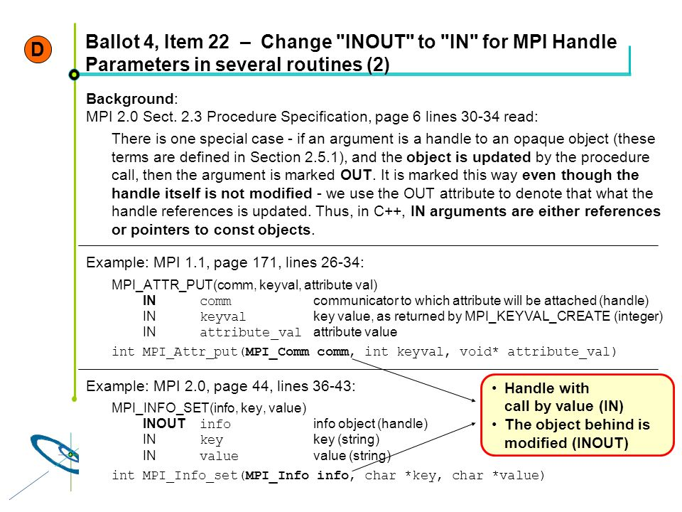 D Ballot 4, Item 22 – Change INOUT to IN for MPI Handle Parameters in several routines (2) Background: