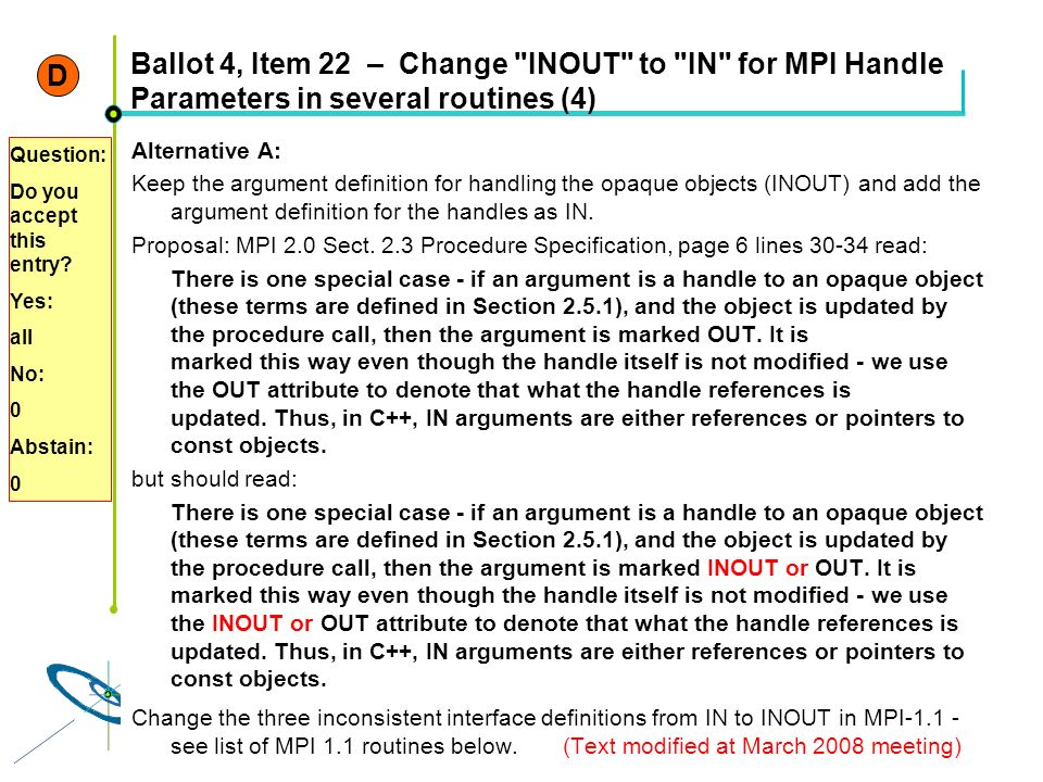 D Ballot 4, Item 22 – Change INOUT to IN for MPI Handle Parameters in several routines (4) Question: