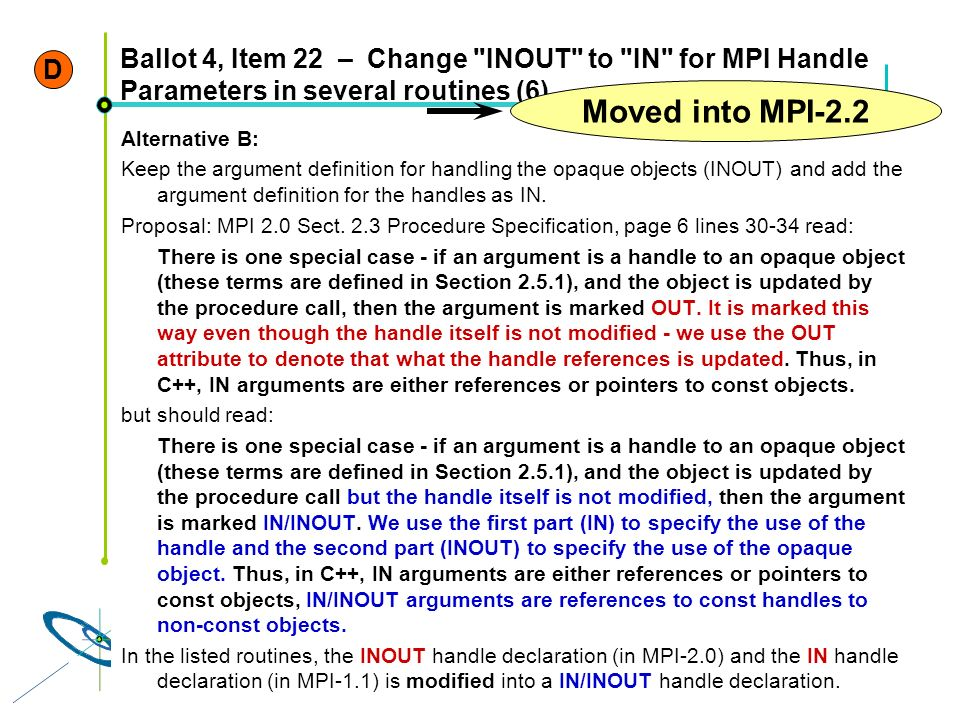 D Ballot 4, Item 22 – Change INOUT to IN for MPI Handle Parameters in several routines (6) Moved into MPI-2.2.