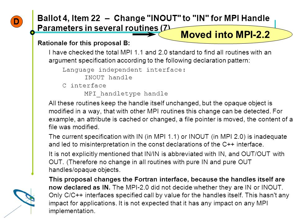 D Ballot 4, Item 22 – Change INOUT to IN for MPI Handle Parameters in several routines (7) Moved into MPI-2.2.
