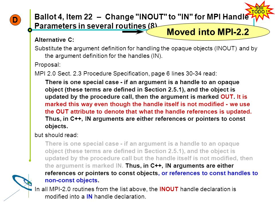Still TODO ! D. Ballot 4, Item 22 – Change INOUT to IN for MPI Handle Parameters in several routines (8)