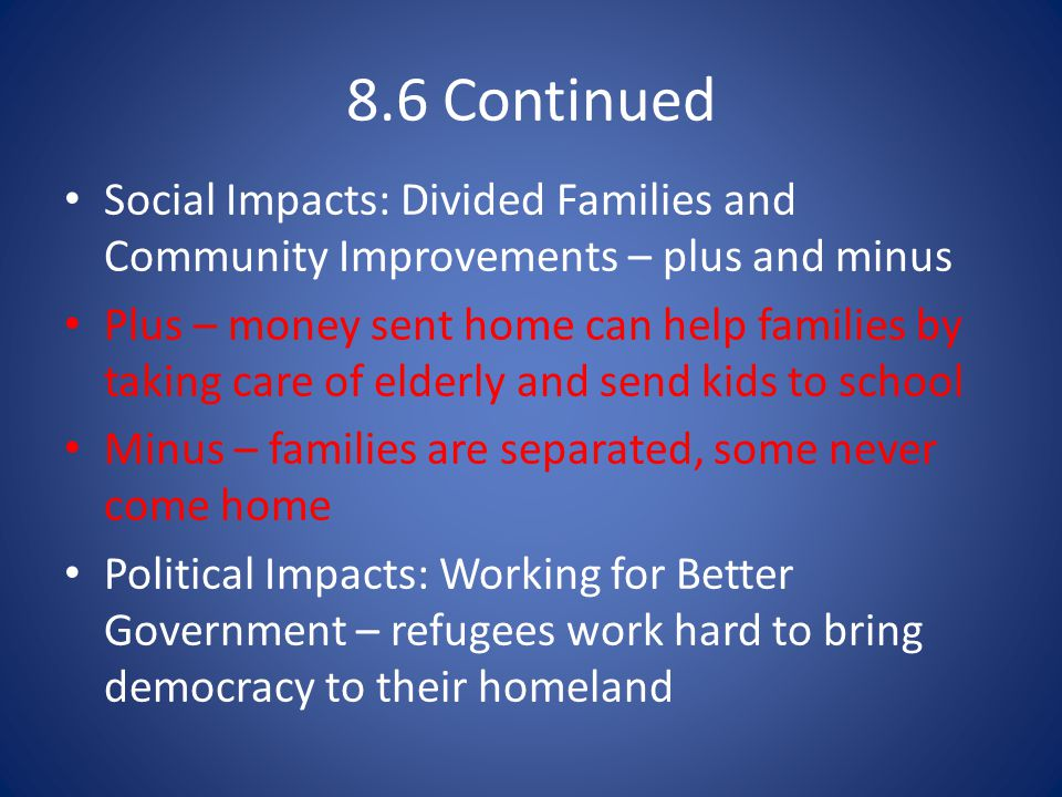 8.6 Continued Social Impacts: Divided Families and Community Improvements – plus and minus.