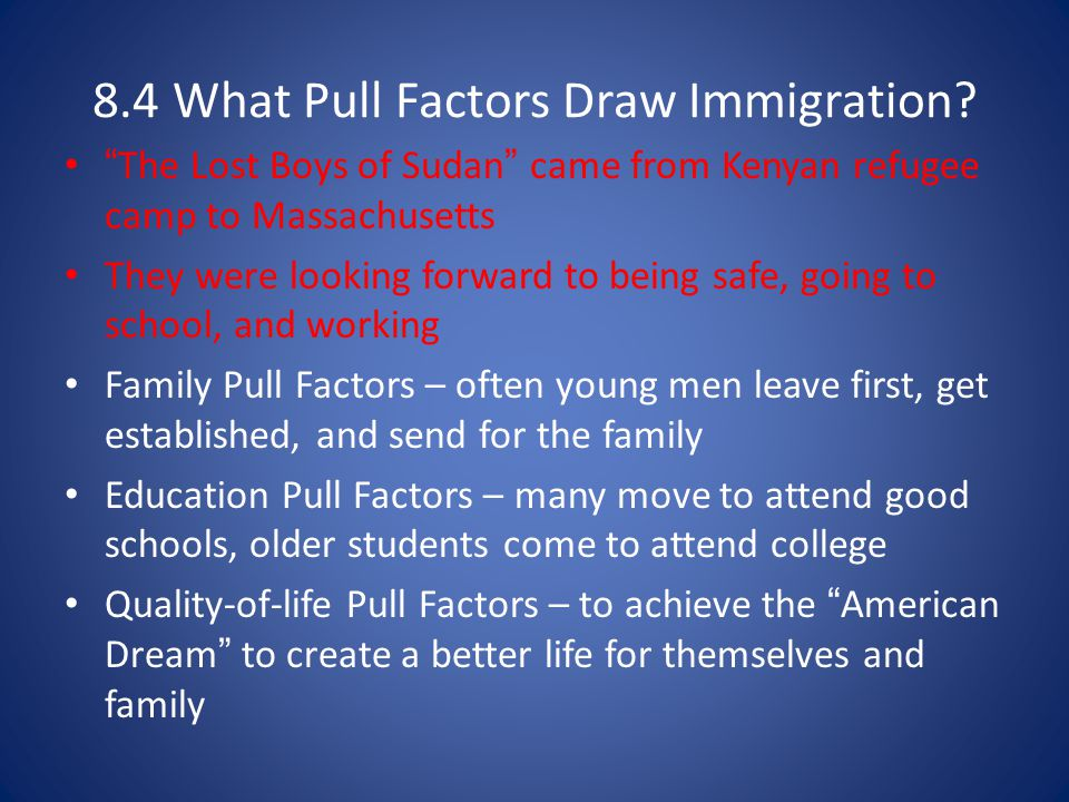 8.4 What Pull Factors Draw Immigration
