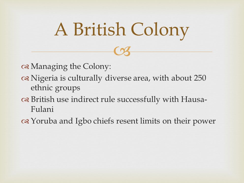 A British Colony Managing the Colony: