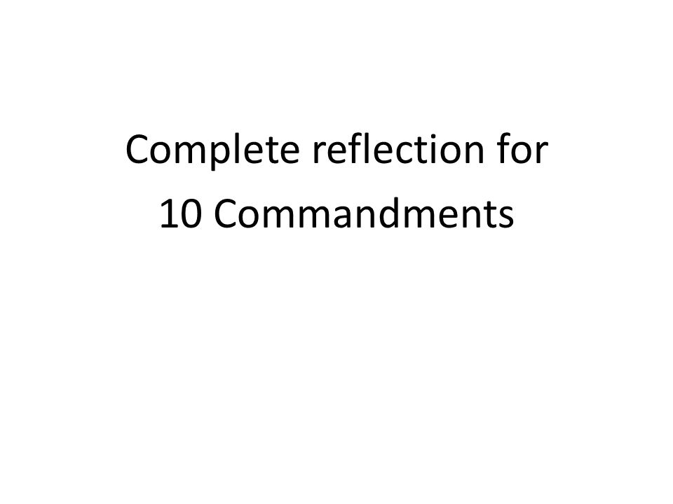 Complete reflection for 10 Commandments