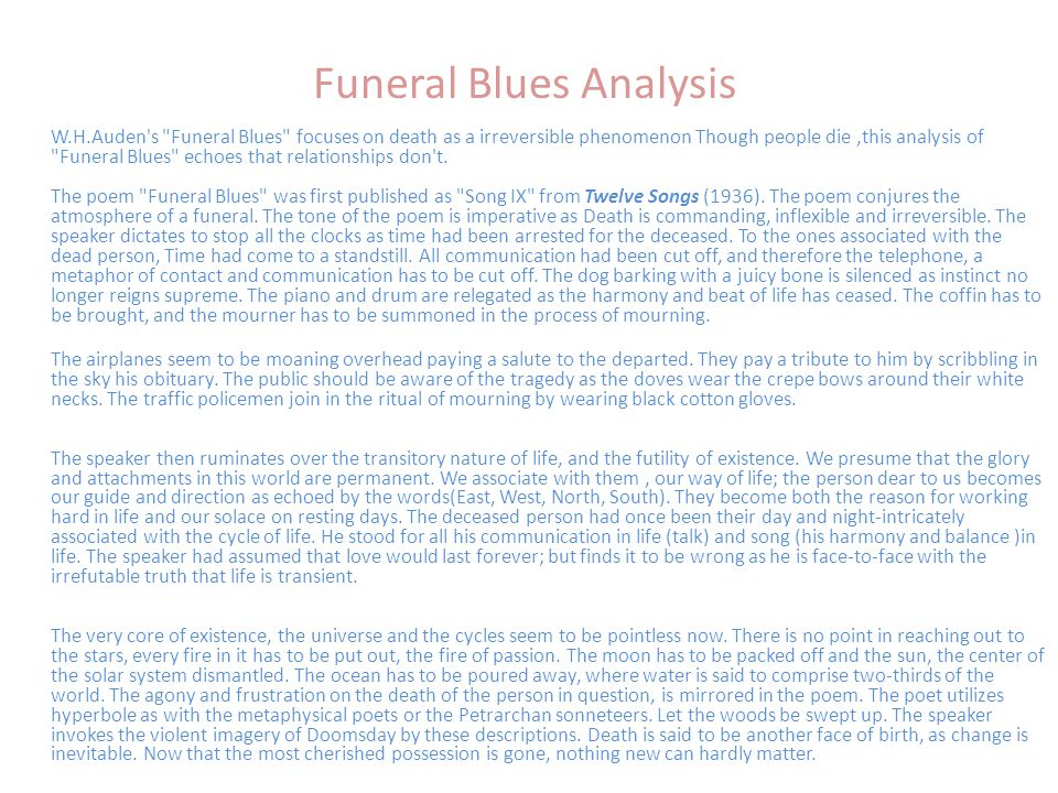 auden funeral blues essay Funeral blues essaysthe poem funeral blues, written by w h auden, is based on a loved one who is deceased the poem is written based on nontraditional and.