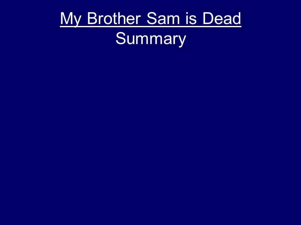my brother sam is dead historical fiction ppt 5 my brother sam is dead summary