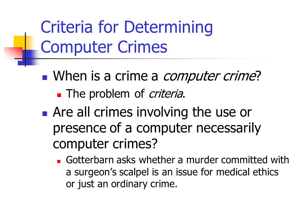 the issue of computer crimes Today's world is more interconnected than ever before yet, for all its advantages, increased connectivity brings increased risk of theft, fraud, and abuse.