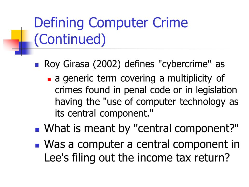 defining and analysing computer crimes Internet organised crime threat assessment isec ec funding  in order to  address this core argument, this study starts by analysing claims and  made  greater by the fact that defining cybercrime is not an easy task.