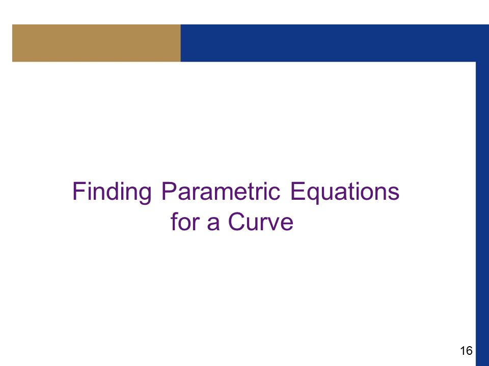 Finding Parametric Equations for a Curve