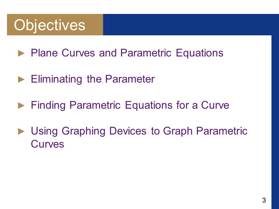 Objectives Plane Curves and Parametric Equations