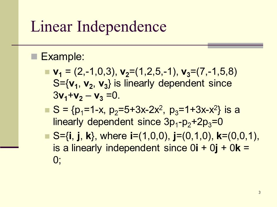 Linear Independence Example: