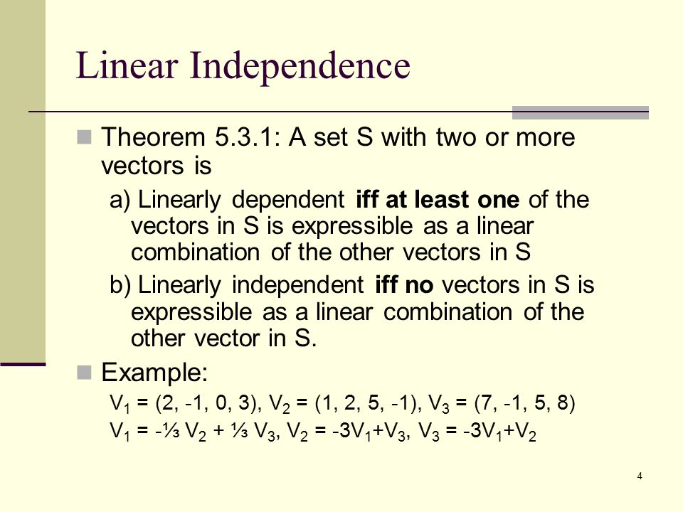 Linear Independence Theorem 5.3.1: A set S with two or more vectors is