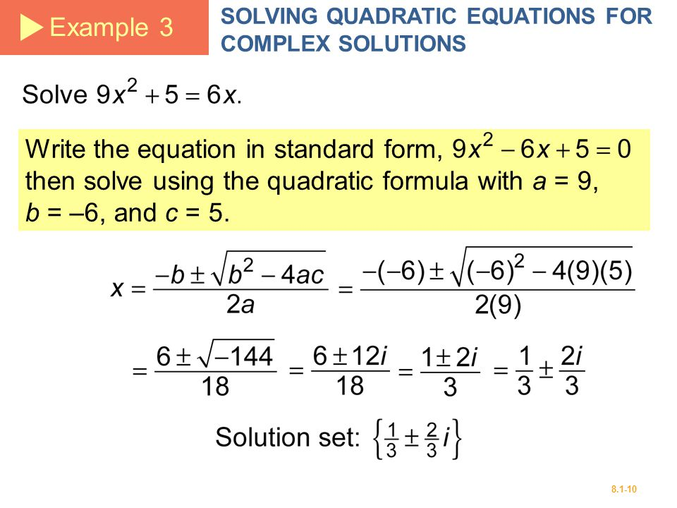 Example 3 SOLVING QUADRATIC EQUATIONS FOR COMPLEX SOLUTIONS.
