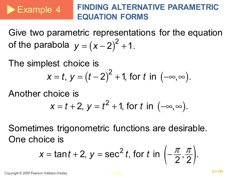 Give two parametric representations for the equation of the parabola