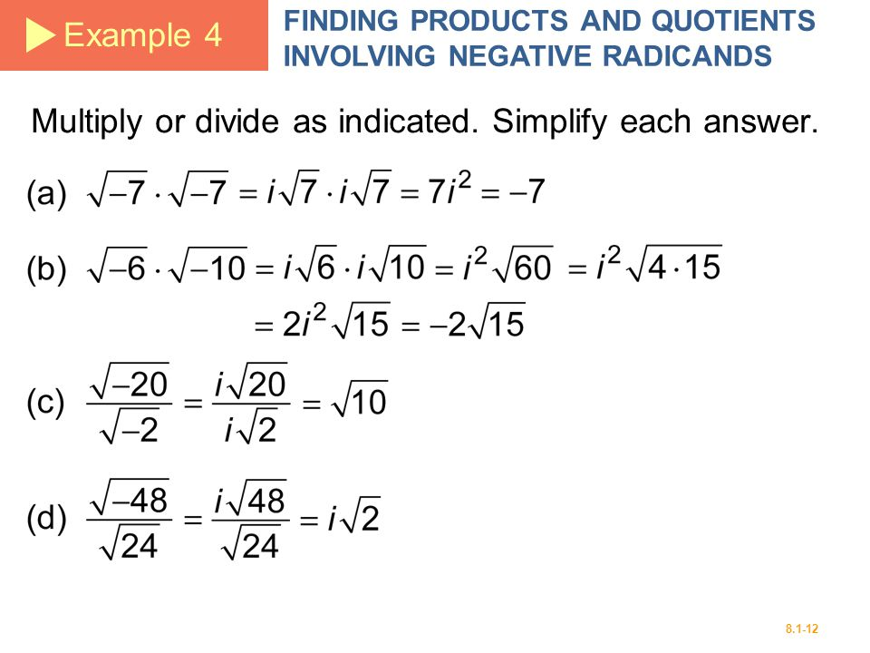 Multiply or divide as indicated. Simplify each answer.