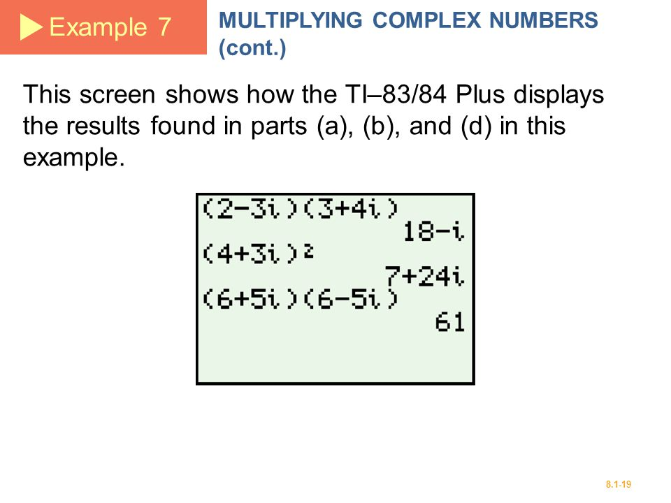 Example 7 MULTIPLYING COMPLEX NUMBERS (cont.)
