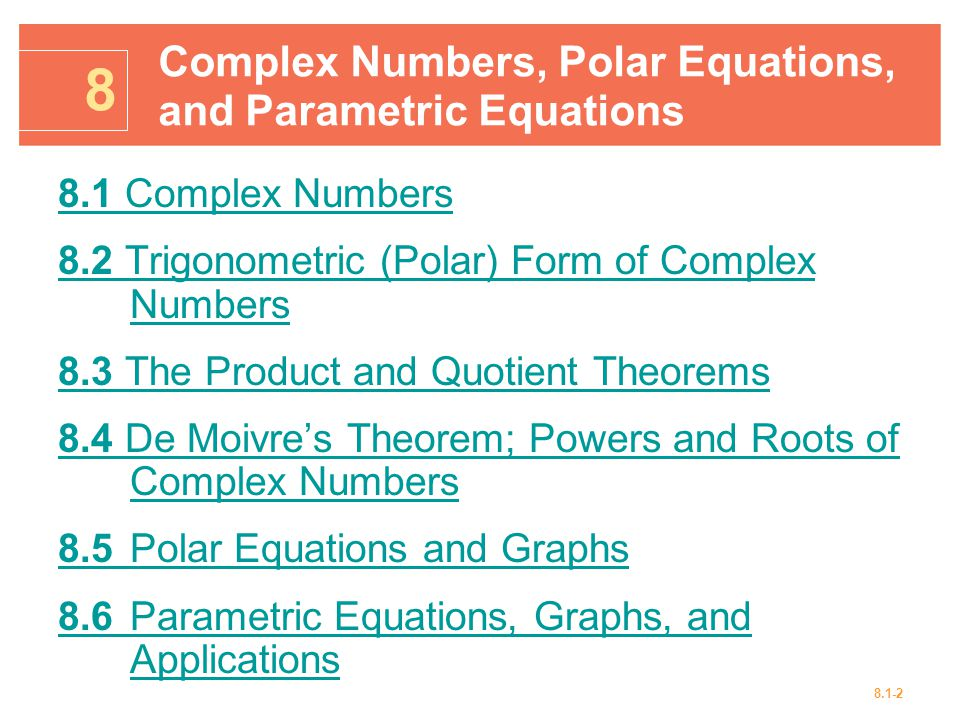 8 complex numbers polar equations and parametric equations ppt download. Black Bedroom Furniture Sets. Home Design Ideas