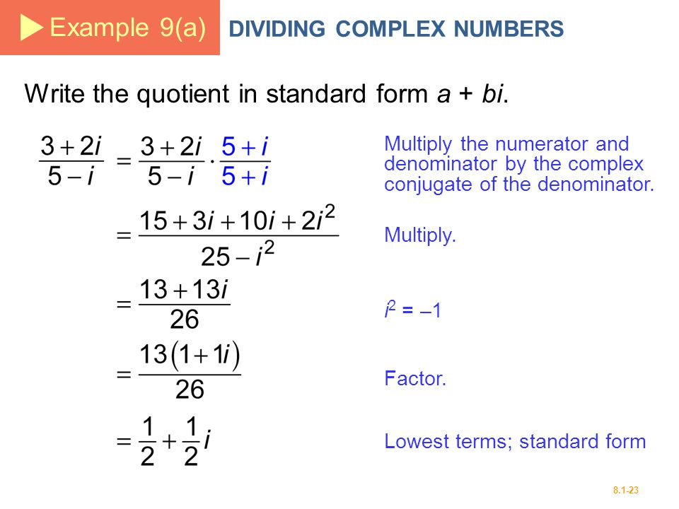 Write the quotient in standard form a + bi.