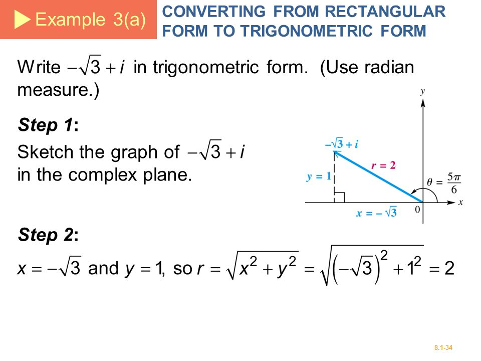 Write in trigonometric form. (Use radian measure.)