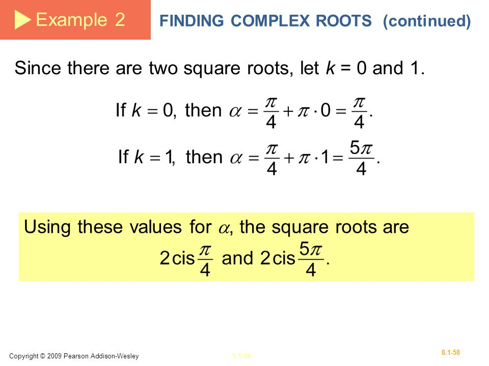 Since there are two square roots, let k = 0 and 1.