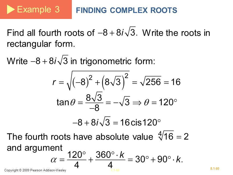 Find all fourth roots of Write the roots in rectangular form.