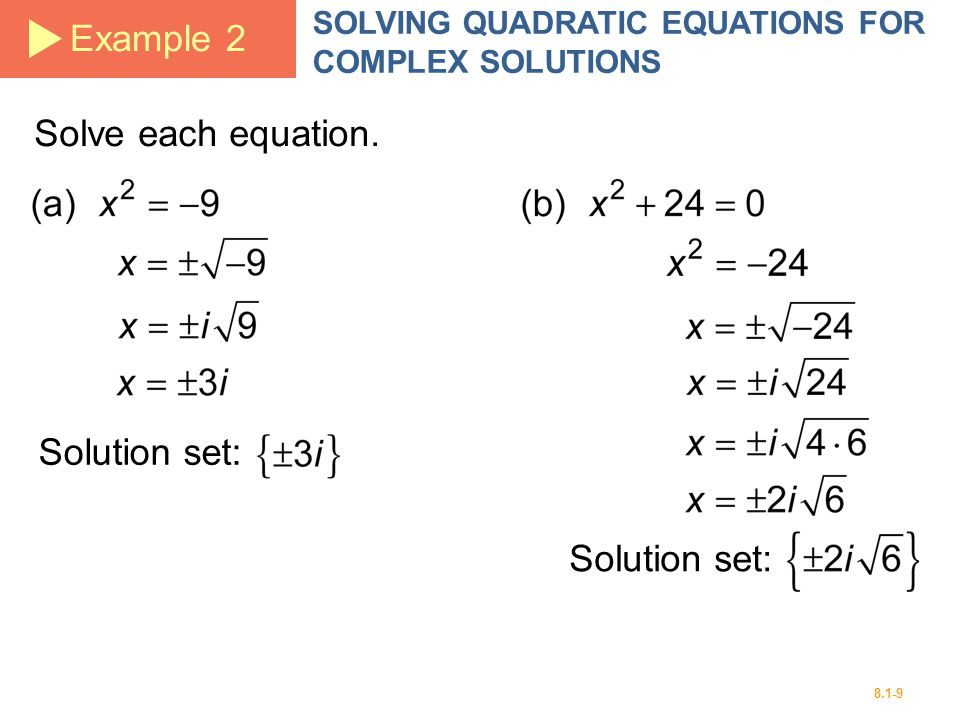 Example 2 Solve each equation. Solution set: Solution set: