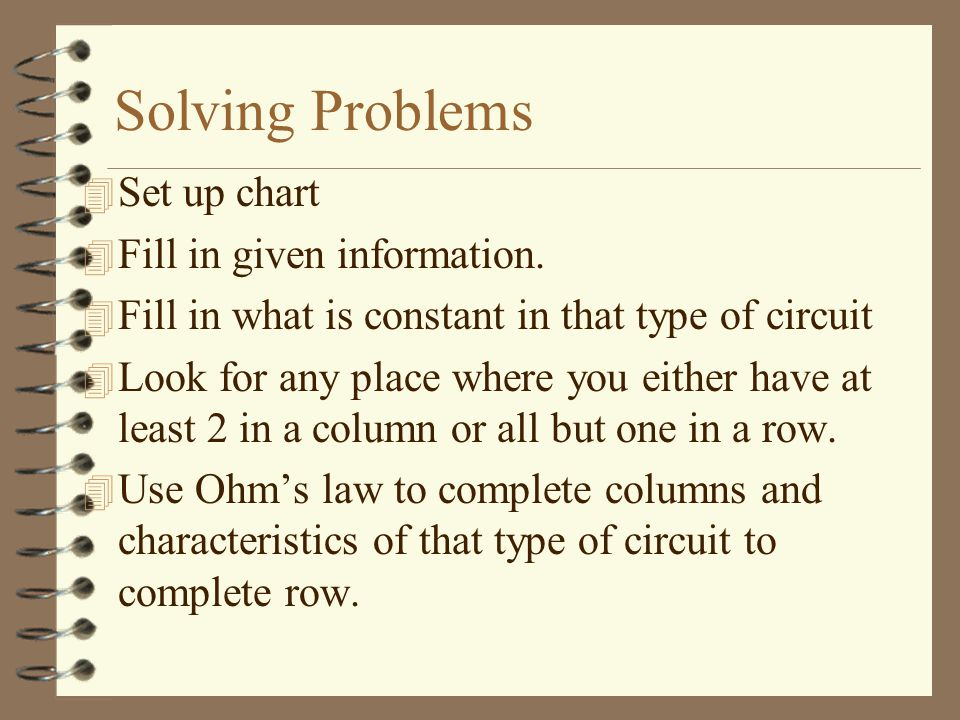 Solving Problems Set up chart Fill in given information.