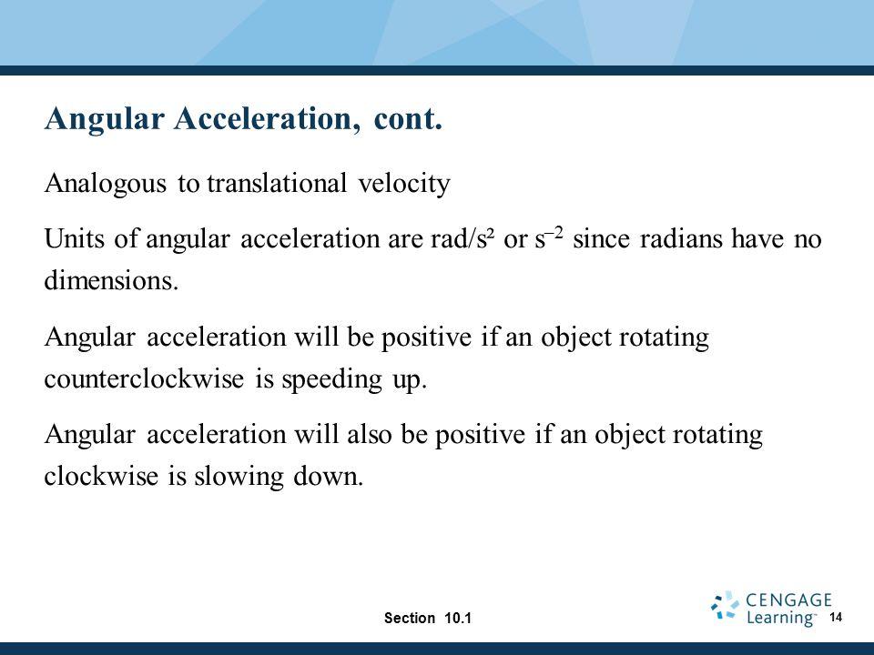 Angular Acceleration, cont.