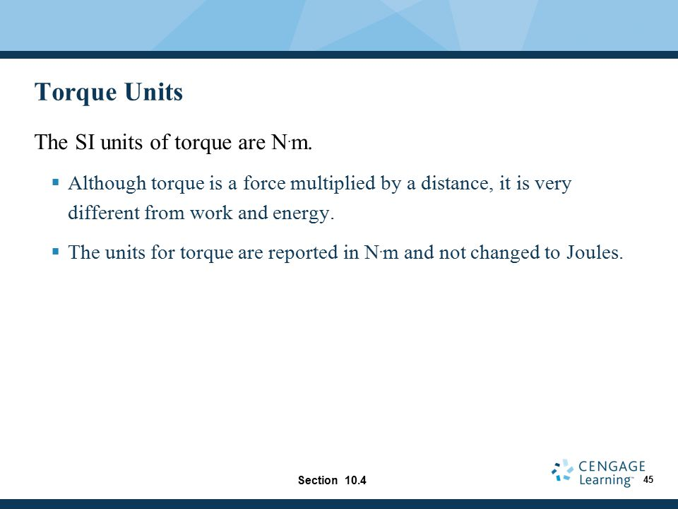 Torque Units The SI units of torque are N.m.
