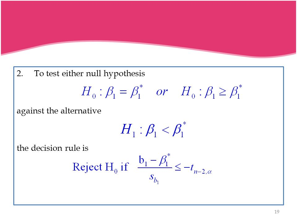 2. To test either null hypothesis