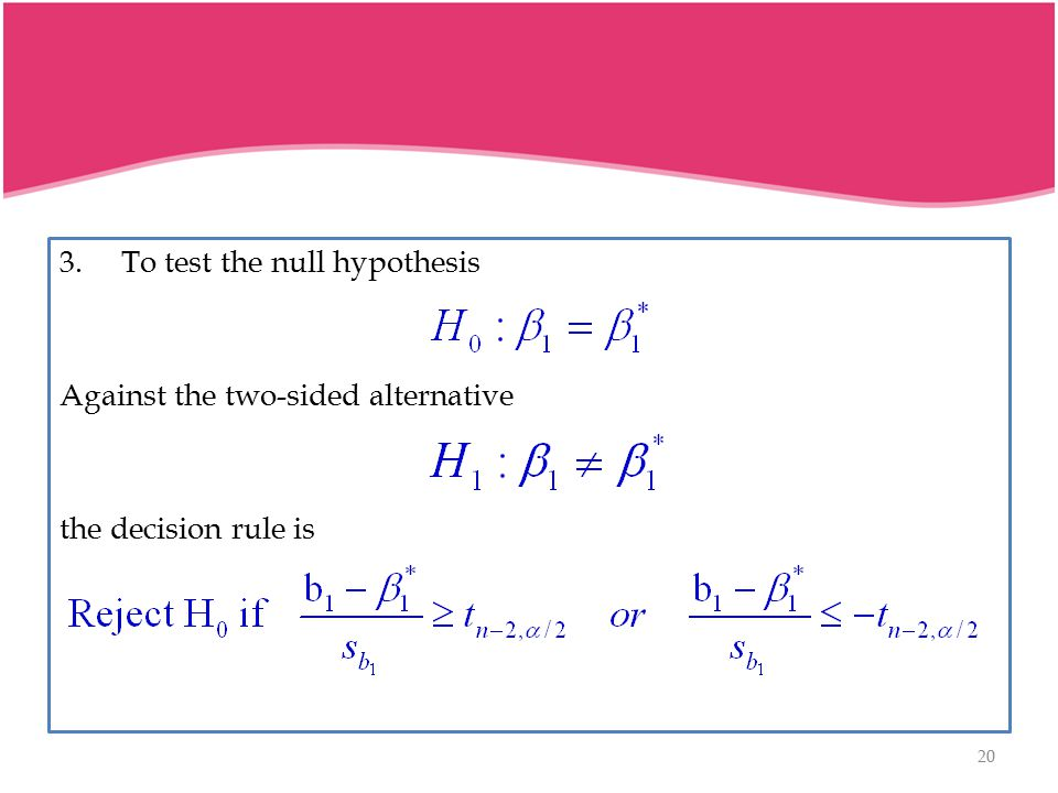 3. To test the null hypothesis