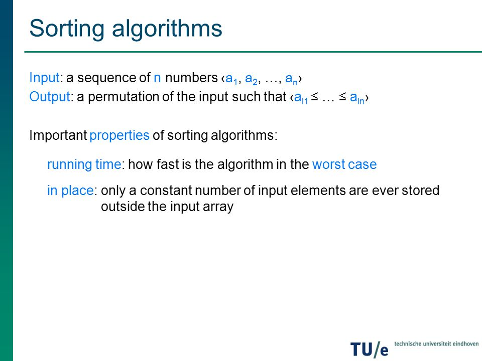 Sorting algorithms Input: a sequence of n numbers ‹a1, a2, …, an›