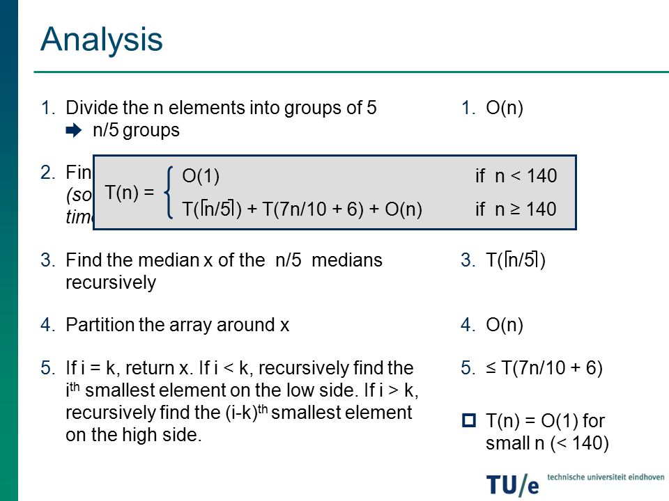 Analysis Divide the n elements into groups of 5 ➨ n/5 groups
