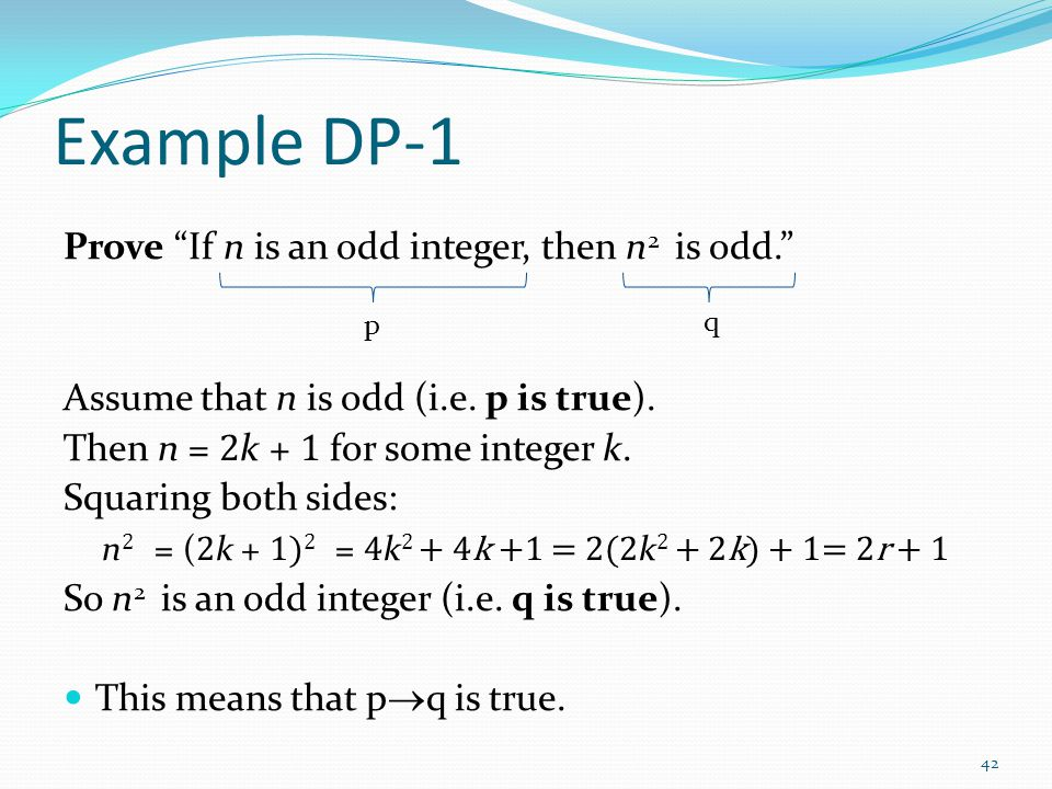 Example DP-1 Prove If n is an odd integer, then n2 is odd.
