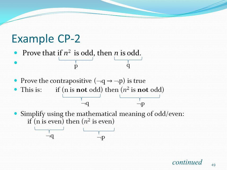 Example CP-2 Prove that if n2 is odd, then n is odd. continued