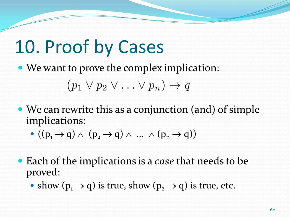 10. Proof by Cases We want to prove the complex implication: