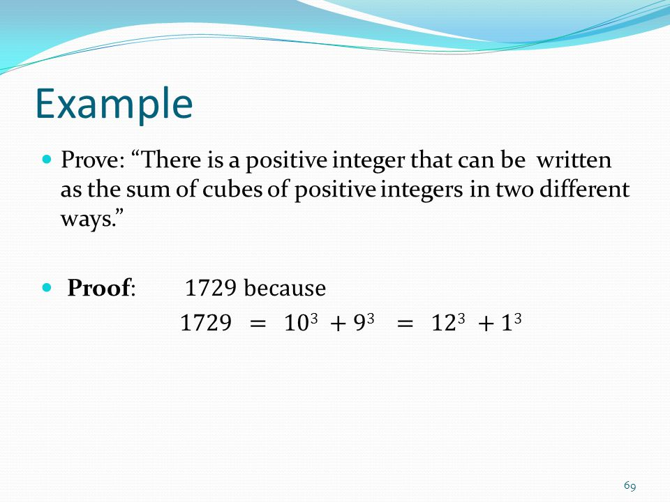 Example Prove: There is a positive integer that can be written as the sum of cubes of positive integers in two different ways.