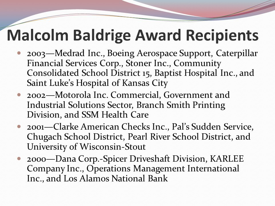 malcolm baldrige national quality award case study Management 300 chapter 3 study play which one of the following statements is true with regard to the case study bankusa: credit card division a service upsets represented 17 percent of total transactions  malcolm baldrige national quality award framework and the value chain model b balanced scorecard and the service-profit chain.