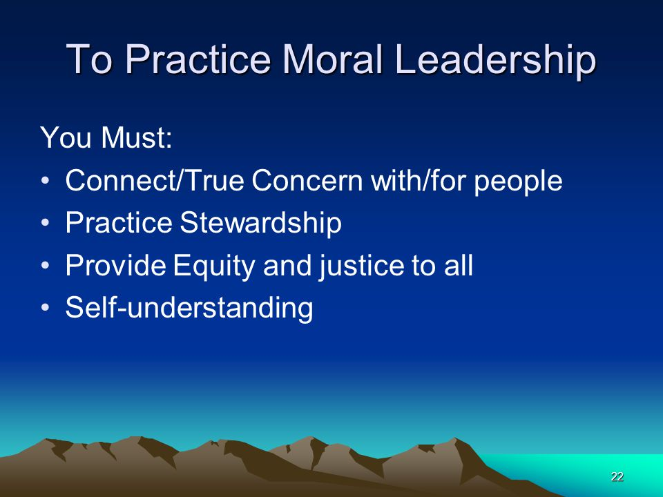 To Practice Moral Leadership