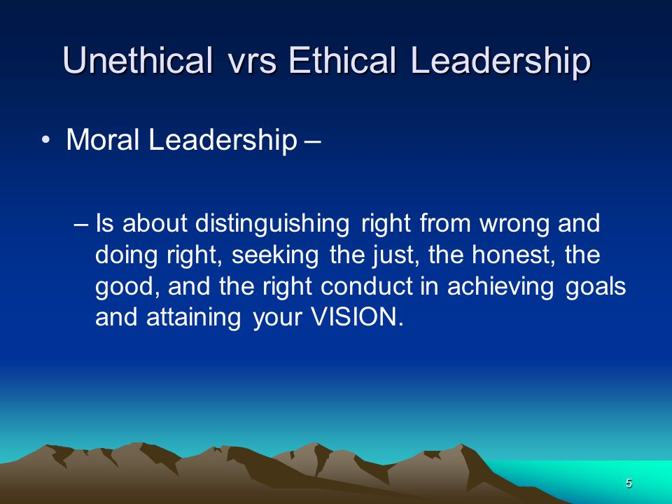 Unethical vrs Ethical Leadership