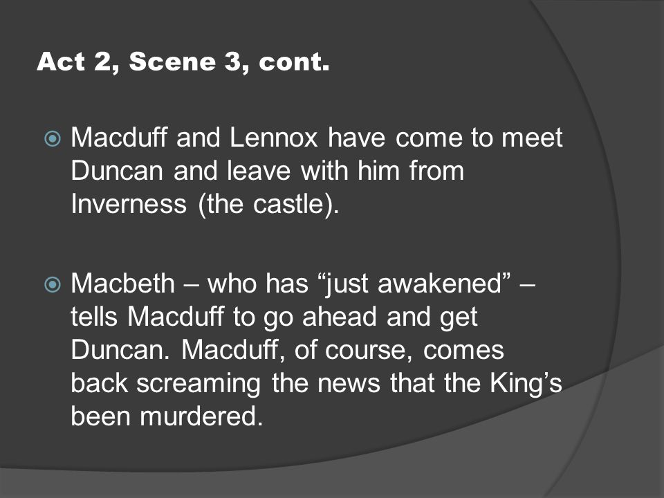 the people behind the murder of king duncan There was an actual king duncan of  of the fallacies behind appearance banquo in real life was known to have been involved in the murder of king duncan.