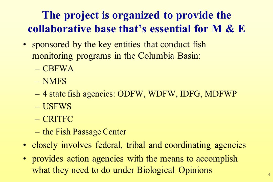 The project is organized to provide the collaborative base that's essential for M & E