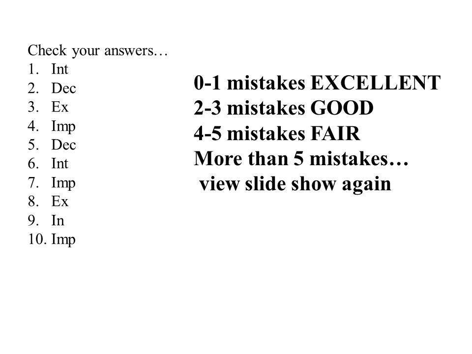 0-1 mistakes EXCELLENT 2-3 mistakes GOOD 4-5 mistakes FAIR