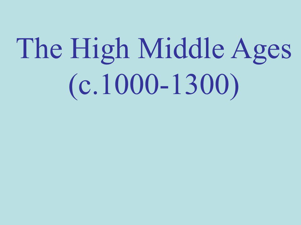 The High Middle Ages (c.1000-1300)