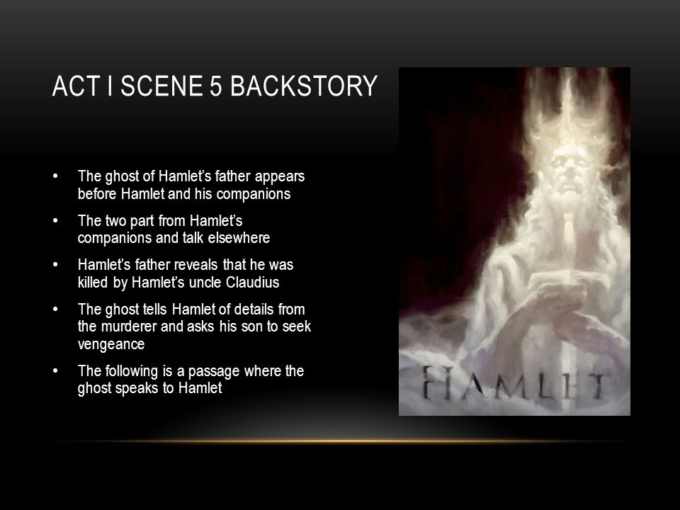 importance of ghost in act 1 scene 1 of hamlet This lesson summarizes act 1, scene 2 of shakespeare's 'hamlet' claudius explains why he married gertrude so quickly after his brother's death.